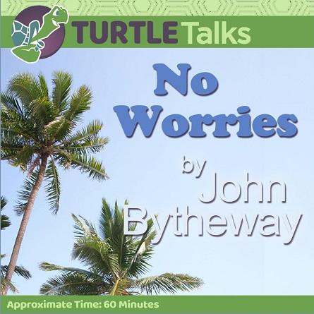 No Worries - John Bytheway