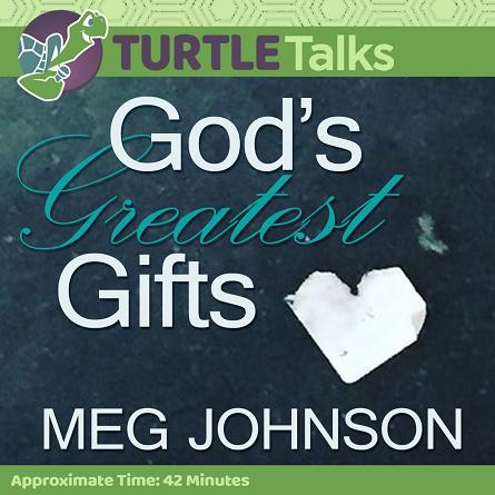 God's Greatest Gifts - Meg Johnson