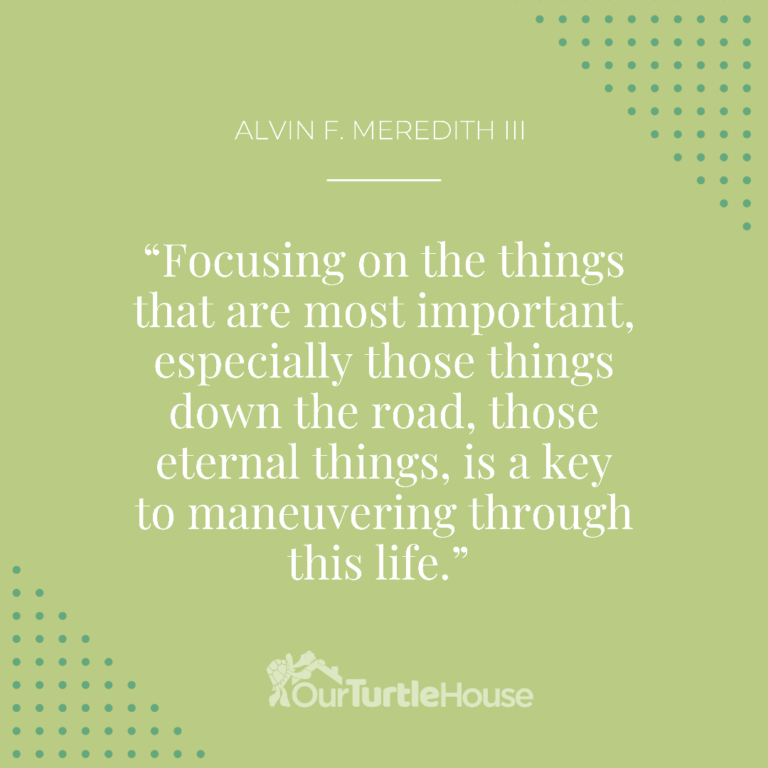 our-turtle-house-alvin-f-meridith-iii-general-conference-quotes-sunday-pm