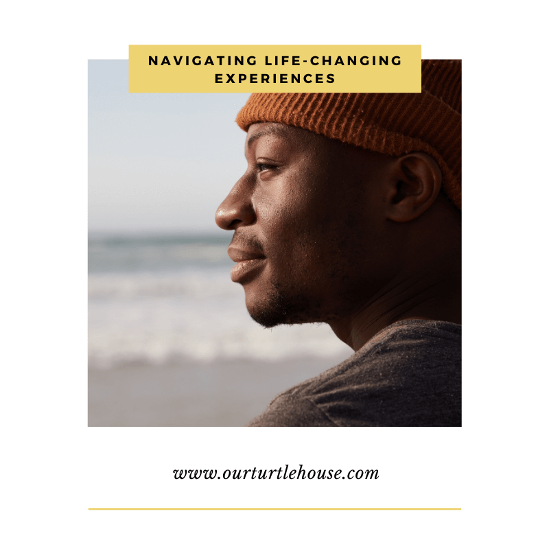 Read more about the article Navigating Life-Changing Experiences